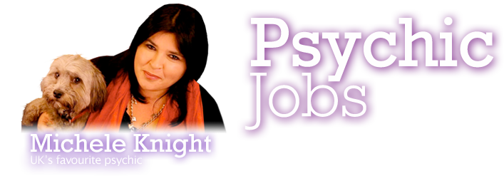 Psychic Jobs, Michele Knight, UK's Favourite Psychic