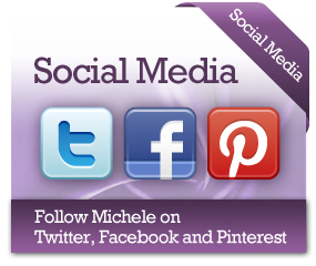 Social Media, follow Michele on Twitter, Facebook and Pinterest.